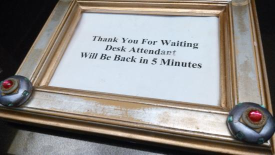 The Quot Framed Quot Sign At The Front Desk I Waited Longer Than