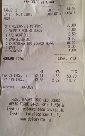 Dolce Vita: Voici notre facture, les prix sont raisonnables sauf le vin et ce chardonnay est sans plus.