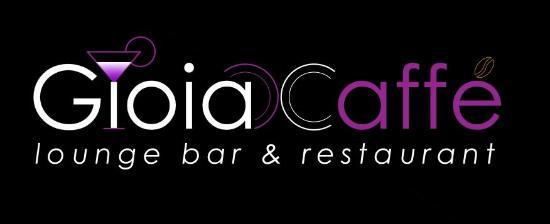 Gioia Caffe Lounge Bar & Restaurant.