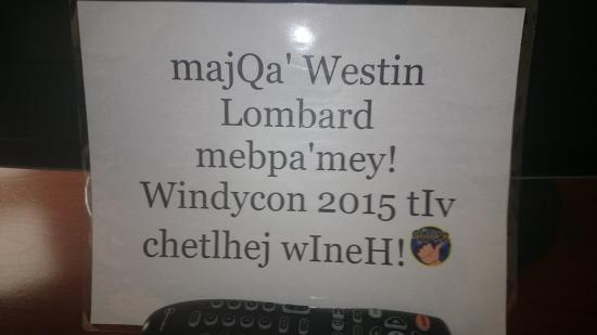 Westin Lombard Yorktown Center: Welcome sign, written in Klingon, left in our room
