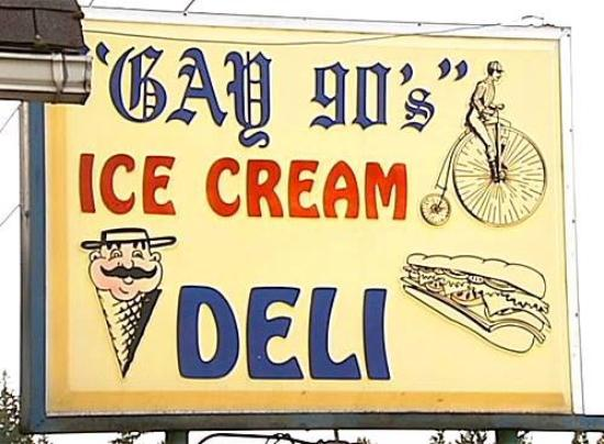 Gay 90's Ice Cream Parlor & Deli: Look for our front sign