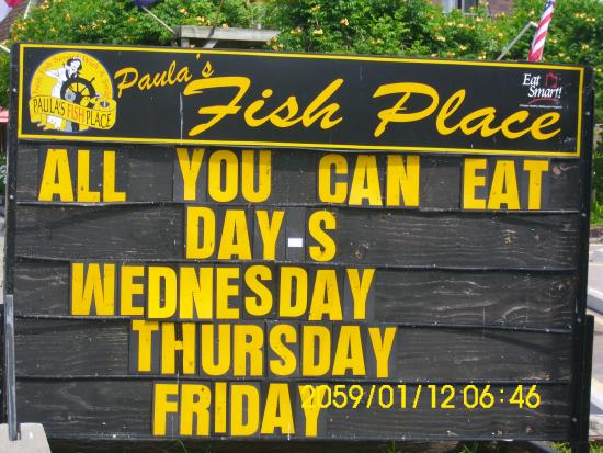 Paula's Fish Place : All you can eat days 11:30am - 9 pm
