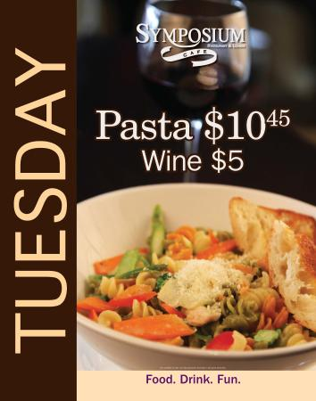 Symposium Cafe Restaurant & Lounge: Tuesday-Pasta and glass of wine specials