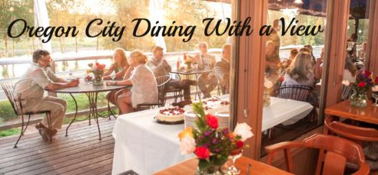 Oregon City, OR: Dining with a view