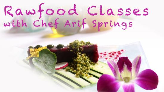 Rawfood Classes with Chef Arif Springs @ Taksu
