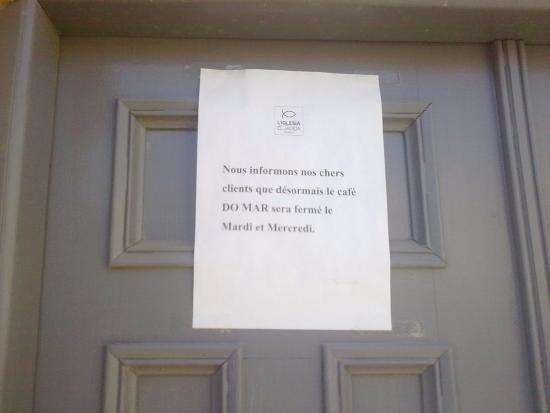 Café do Mar : Closed Tuesdays and Wednesdays now