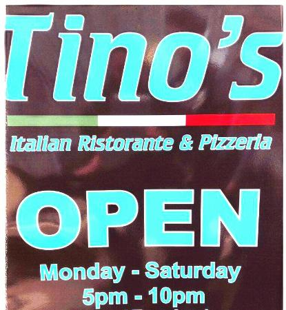 Tino's Italian Restaurant: Open from Monday to Saturday 5pm-10pm