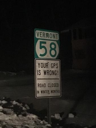 Montgomery Center, VT: If your GPS tells you to continue on 58 to get to Grampa Gruntz, seek alternate route.
