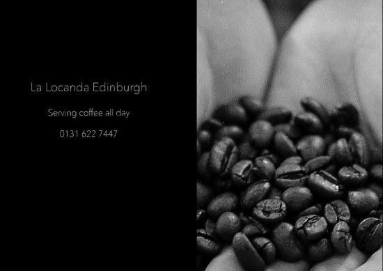 La Locanda Italian Bistro Edinburgh: We love Coffee