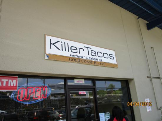 Killer Tacos Incorporated : Just a photo , so you'll will know I really went to this amazing eatery.