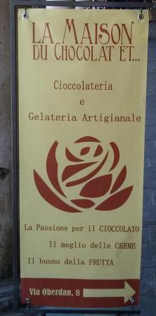 La Maison Du Chocolat Et: Insegna locale