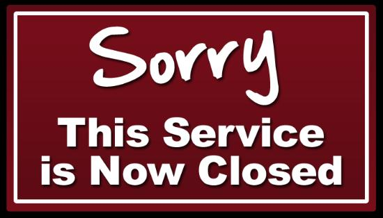 Image result for sorry this service is now closed