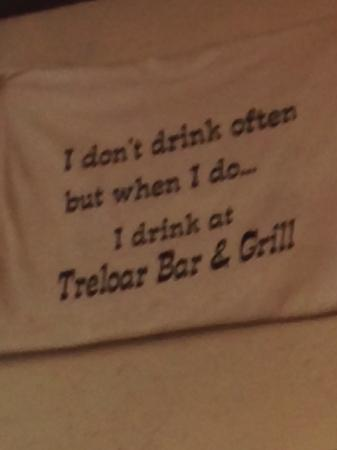 Marthasville, MO: I DON'T DRINK OFTEN BUT WHEN I DO I DRINK AT TREELOAR BAR AND GRILL!