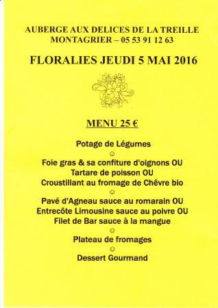Montagrier, Frankrijk: The special menu for the Floralies - Normal lunch menu 1/2 or a la carte