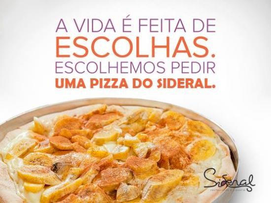 Sideral Restaurante & Pizzaria : Pizza de banana