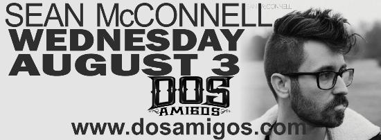 Dos Amigos: Sean McConnel on August 3rd, 2013