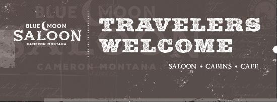 Cameron, MT: Travelers Welcome!