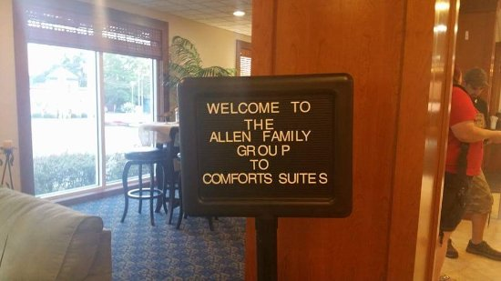 Comfort Suites At Eglin Air Force Base: The sign that was in the lobby to welcome my family.