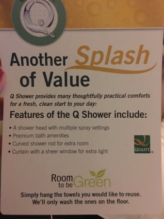Quality Inn & Suites: our shower did not have multiple settings and the curtain rod was not curved like this flyer ins