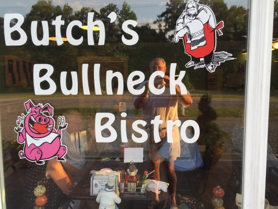 Butch's Bullneck Bistro is a great stop on Route 17 North a few miles out of Tappahannock