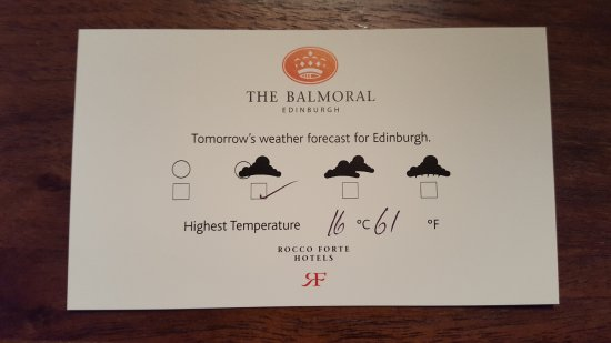 The Balmoral Hotel: Weather forecast provided each day