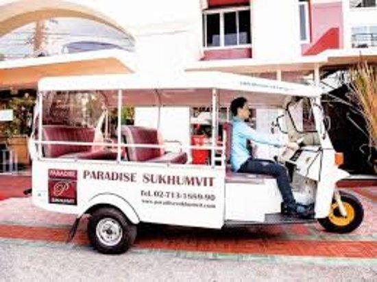 Paradise Sukhumvit: Tuk Tuk Free shuttle service