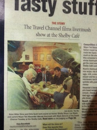 The Travel Channel did a special at the Shelby Cafe