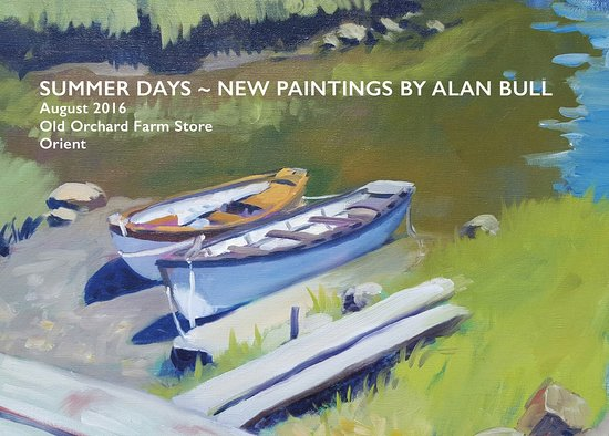 Orient, NY: August Art Exhibit . Works by Alan Bull . Artist reception Sunday , Aug 7th 4-7pm