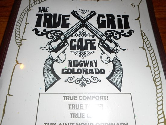True Grit Cafe - Ridgway, Colorado