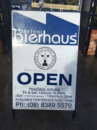 Lobethal Bierhaus  Open and closing hours  even a sign in bathroom saying  employees wash. Open and closing hours  even a sign in bathroom saying employees