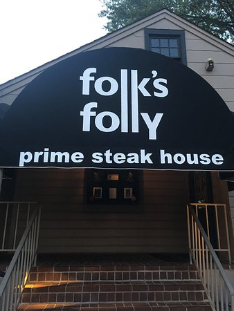 Folk's Folly Prime Steakhouse : Loved everything about this place. Great food, great staff, everyone was super nice.