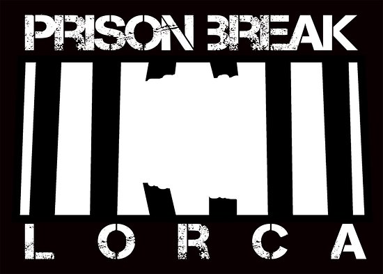 Prison Break Lorca