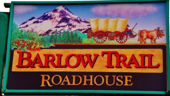 Barlow Trail Roadhouse: their sign