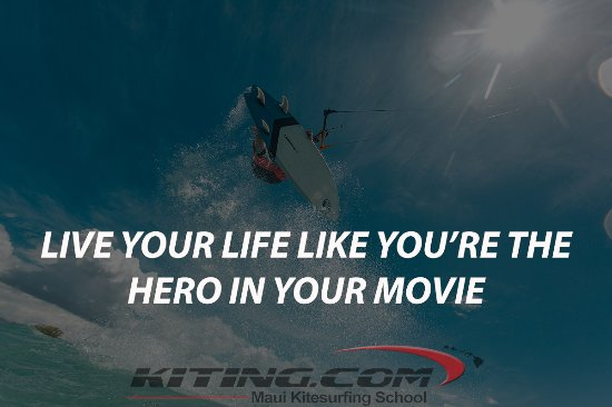 live your life like you re the hero in your movie picture of maui