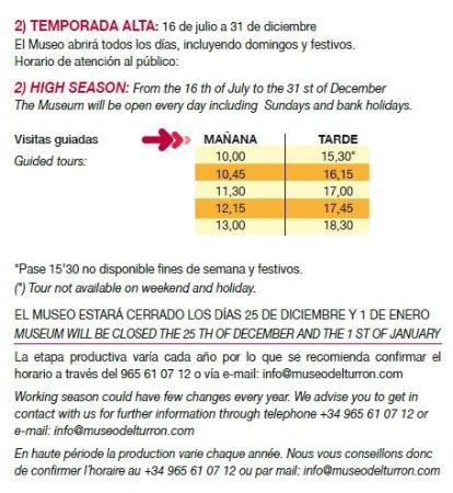 Jijona, Spania: Fábrica T. Alta: julio a noviembre, de lunes a viernes x la mañana. Salvo 2ª quincena agosto