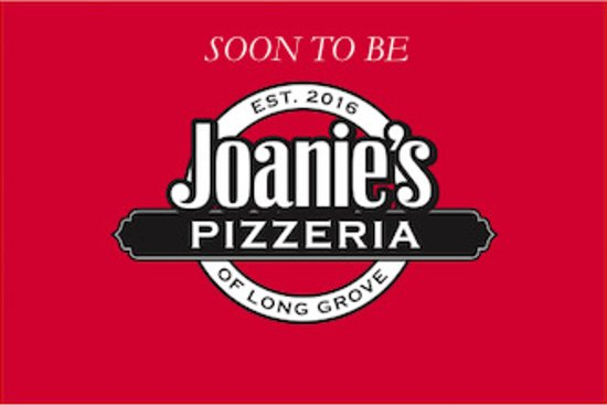 We're changing our name to Joanie's Pizzeria of Long Grove