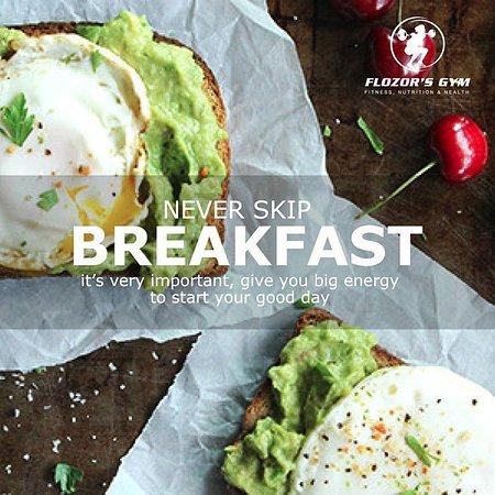 flozor s gym never skip breakfast give u big energy to start ur big