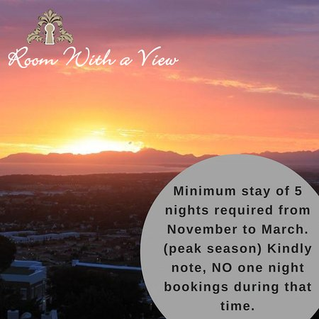 Room With a View B&B: Minimum stay of 5 nights required during peak season. (November-March)