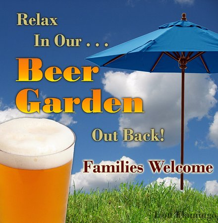Corning, NY: Relax in our Beer Garden out back. Families Welcome.