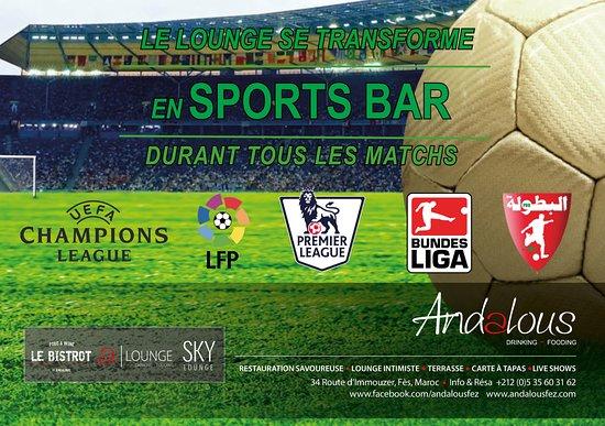Andalous - Bistrot • Lounge • Sky - Fès : une Ambiance Footballistique garantie