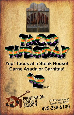 Everett, WA: On Tuesdays we have $2.00 tacos as well as $4.00 Coronas and $6.00 Margaritas.