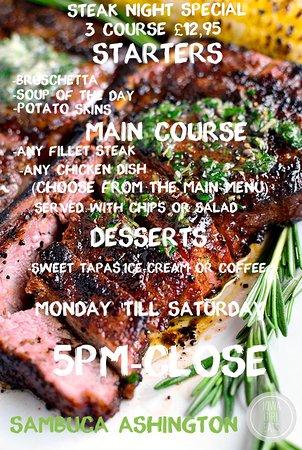 Ashington, UK: steak night special every night 5- close