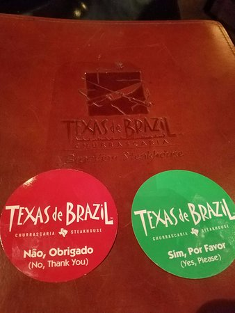 Texas de Brazil: Red is I'm Full and can't fit anymore food in! Green is Feed ME!