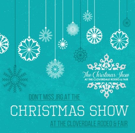 Surrey, Canadá: Catch JRG at the 2016 Christmas Show at the Cloverdale Rodeo & Fair!