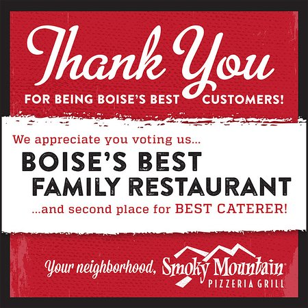 Smoky Mountain Pizzeria Grill: Voted Boise's Best Family Restaurant and 2nd place for Best Caterer, thank you!