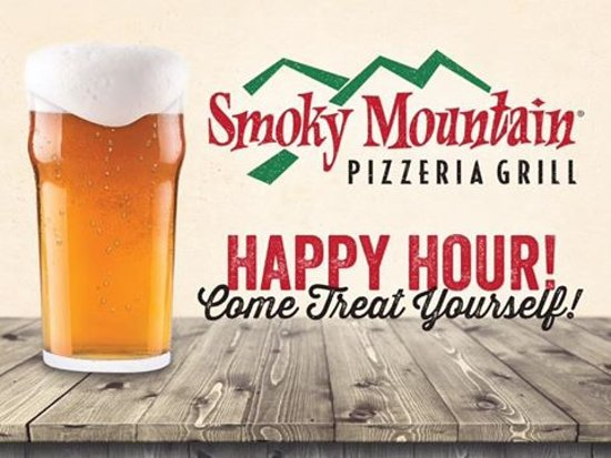 Smoky Mountain Pizzeria Grill: Happy hour happens everyday at Smoky's 3:00 p.m. to 5:30 p.m.!