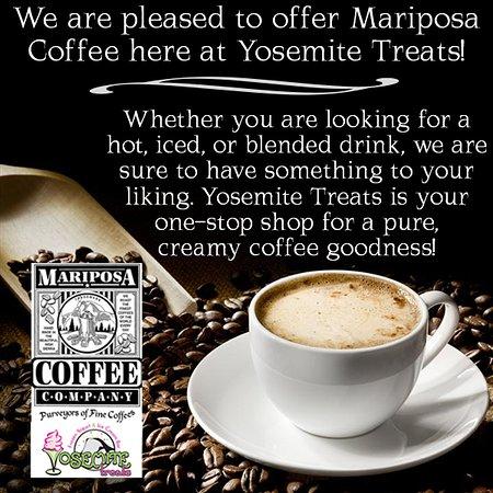We proudly serve Mariposa Coffee here at Yosemite Treats.