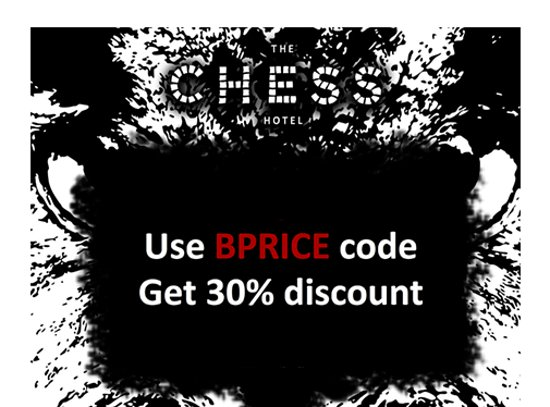 The Chess Hotel: BPRICE CODE = 30% DISCOUNT