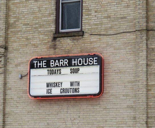 "Sun Prairie, WI: ""Today's Soup"" They change the sign from time to time. Always funny; you don't want to miss one."