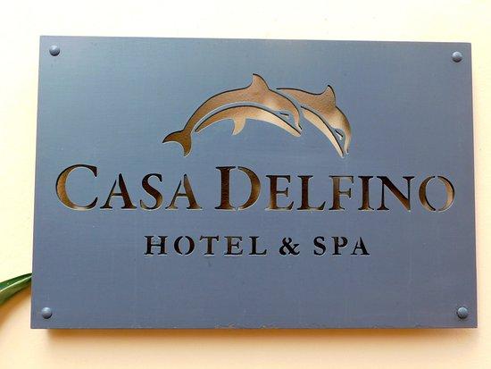 Casa Delfino Hotel & Spa: Hotel sign